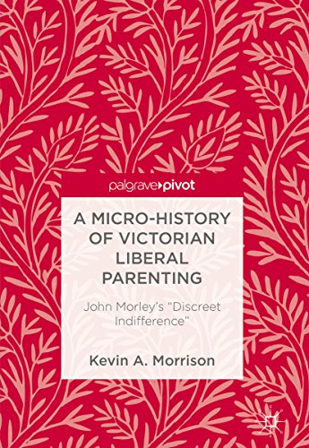 A Micro-History of Victorian Liberal Parenting: John Morley's