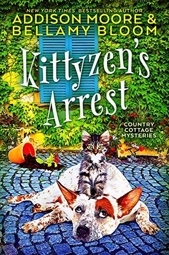 Kittyzen's Arrest (Country Cottage Mysteries Book 1)