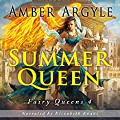 Summer Queen: Fairy Queens, Book 2 | Amber Argyle