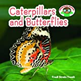 Caterpillars and Butterflies, Trudi Strain Trueit, 160870243X