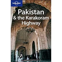 Lonely Planet Pakistan & the Karakoram Highway 6th Ed.: 6th Edition