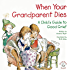 When Your Grandparent Dies: A Child's Guide to Good Grief (Elf-help Books for Kids)