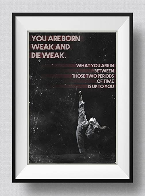 Taekwondo Póster Motivacional 06 You Are Born Weak Art