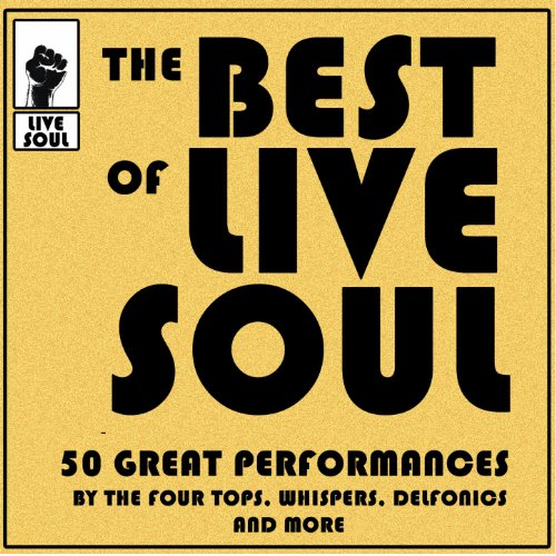 The Best of Live Soul: 50 Grea...