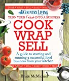 Cook Wrap Sell: A guide to starting and running a successful food business from your kitchen (Country Living)