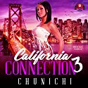 California Connection 3 Audiobook by  Chunichi Narrated by  iiKane