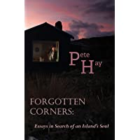 Forgotten Corners: Essays in Search of an Island's Soul