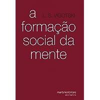 Formação Social da Mente: o Desenvolvimento dos Processos Psicológicos Superiores