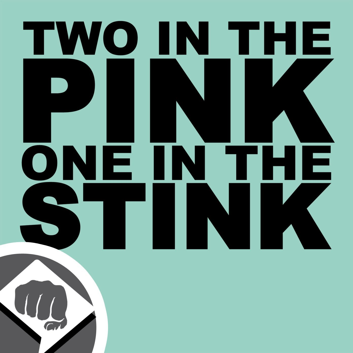Dub Dubway Sticker Two In The Pink One In The Stink The