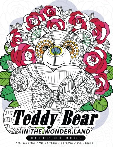 Teddy Bear in the wonder Land coloring book: An Dreamer Adult coloring book with Flower