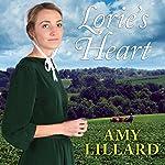 Lorie's Heart: Wells Landing Series #3 | Amy Lillard