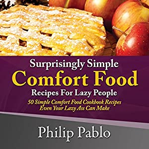 Surprisingly Simple Comfort Food Recipes for Lazy People Audiobook