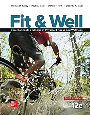 Fit & Well Brief Edition: Core Concepts and Labs in Physical Fitness and Wellness, Loose Leaf Edition