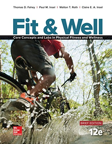 Fit & Well Brief Edition: Core Concepts and Labs in Physical Fitness and Wellness Loose Leaf Edition with Connect Access Card