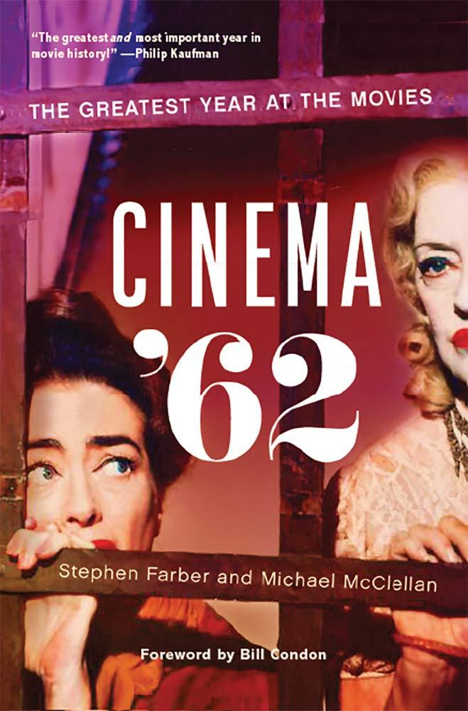 Cinema 62 The Greatest Year At The Movies Farber Stephen Mcclellan Michael Condon Bill 9781978808829 Amazon Com Books