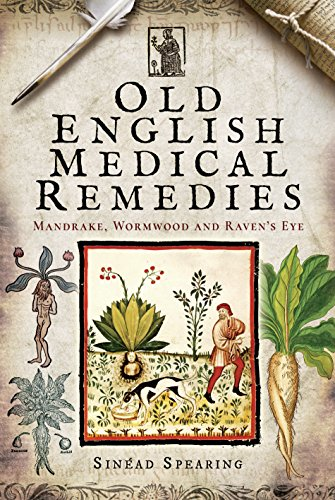 (Old English Medical Remedies: Mandrake, Wormwood and Raven's)