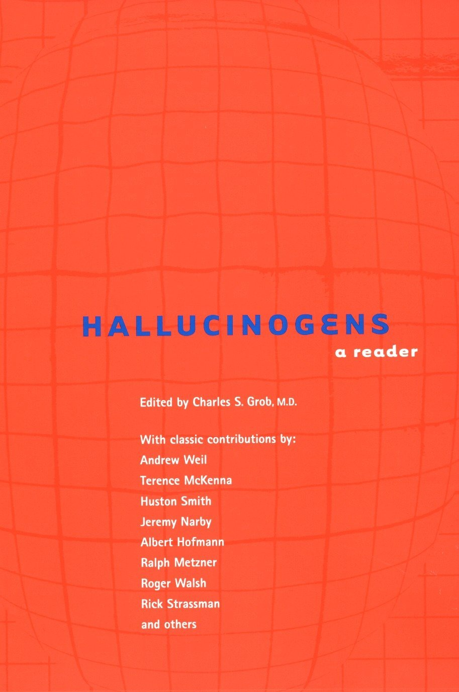 Hallucinogens: A Reader (New Consciousness Reader)