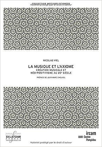 Livre La musique et l'axiome : Création musicale et néo-positivisme au 20e siècle pdf