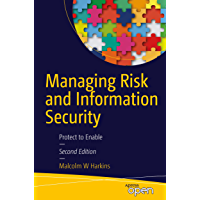Managing Risk and Information Security: Protect to Enable (English Edition)