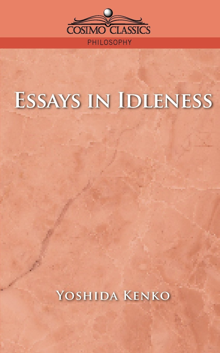 essays in idleness amazon co uk yoshida kenko books