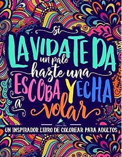 Un inspirador libro de colorear para adultos: Si la vida te da un palo,