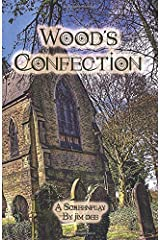 Wood's Confection: A Screenplay Paperback