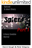 Spiced: A Gory Zombie Horror