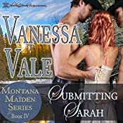 Submitting Sarah: Montana Maiden Series, Book 4 | Vanessa Vale