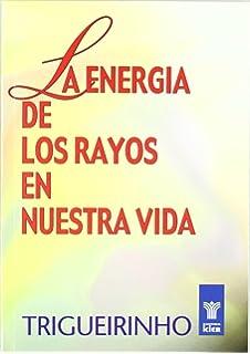 La energia de los rayos/ Rayss Energy (Obras De Trigueirinho) (Spanish Edition