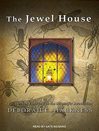 Download The Jewel House: Elizabethan London and the Scientific Revolution ebook