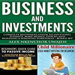 Business and Investments: Complete Beginners' Guide to Investing, Finance, Stocks, and Building a Winning Portfolio - Boxed Set | Alex Nkenchor Uwajeh