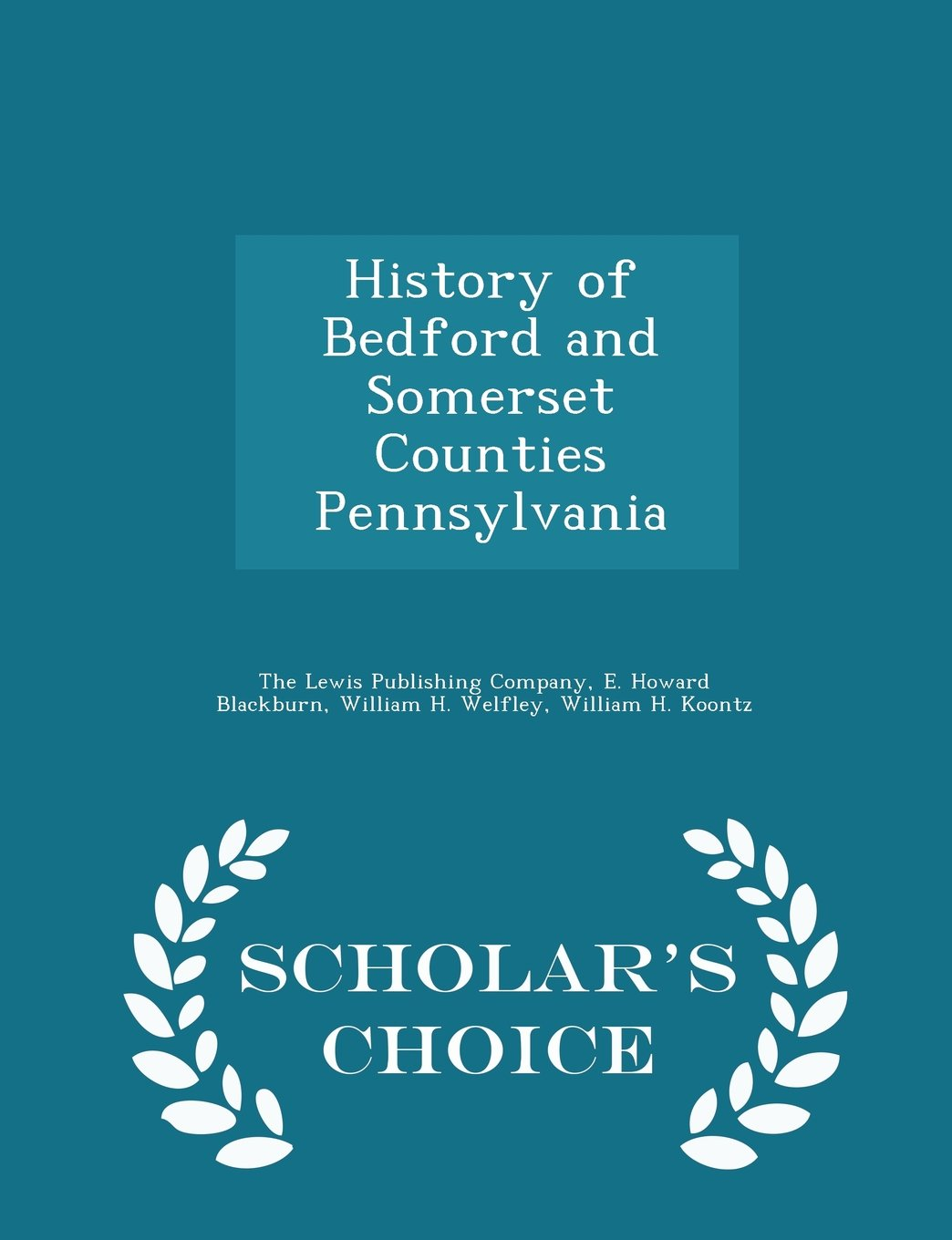 Download History of Bedford and Somerset Counties Pennsylvania - Scholar's Choice Edition pdf