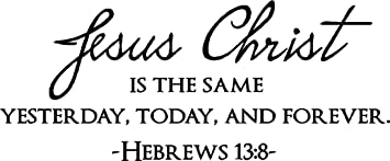 jesus christ is the same yesterday today and forever hebrews 138 religious - Hebrews 13 8 Coloring Page