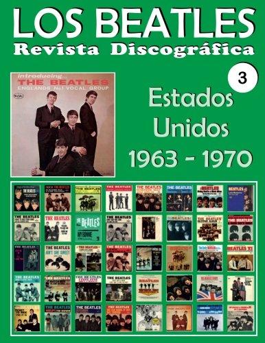 Los Beatles - Revista Discografica - Nr. 3 - Estados Unidos (1963 - 1970): Discografia A Todo Color (Volume 3) (Spanish Edition) [Juan Carlos Irigoyen Perez] (Tapa Blanda)