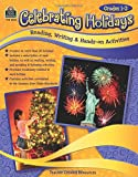 img - for Celebrating Holidays: Reading, Writing & Hands-on Activities book / textbook / text book
