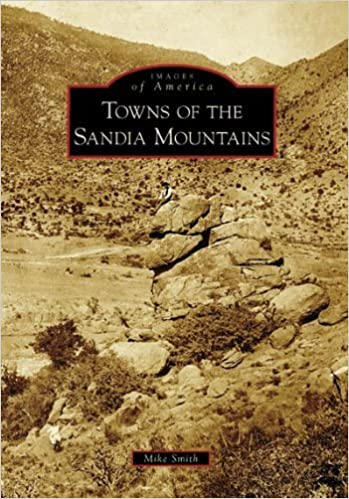 Towns of the Sandia Mountains (NM) (Images of America) by Mike Smith (2006-10-25)