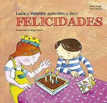 Amazon.com: Lucia y Valentín aprenden a decir felicidades ...