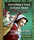 Everything I Need to Know about Christmas I Learned from a Little Golden Book, Diane Muldrow, 0553497359