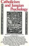 Catholicism and Jungian Psychology, J. Marvin Spiegelman, 156184036X