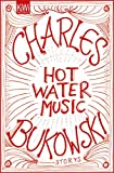 hot water music bukowski - Hot Water Music: Storys (German Edition)