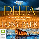 The Delta Audiobook by Tony Park Narrated by Mark Davis