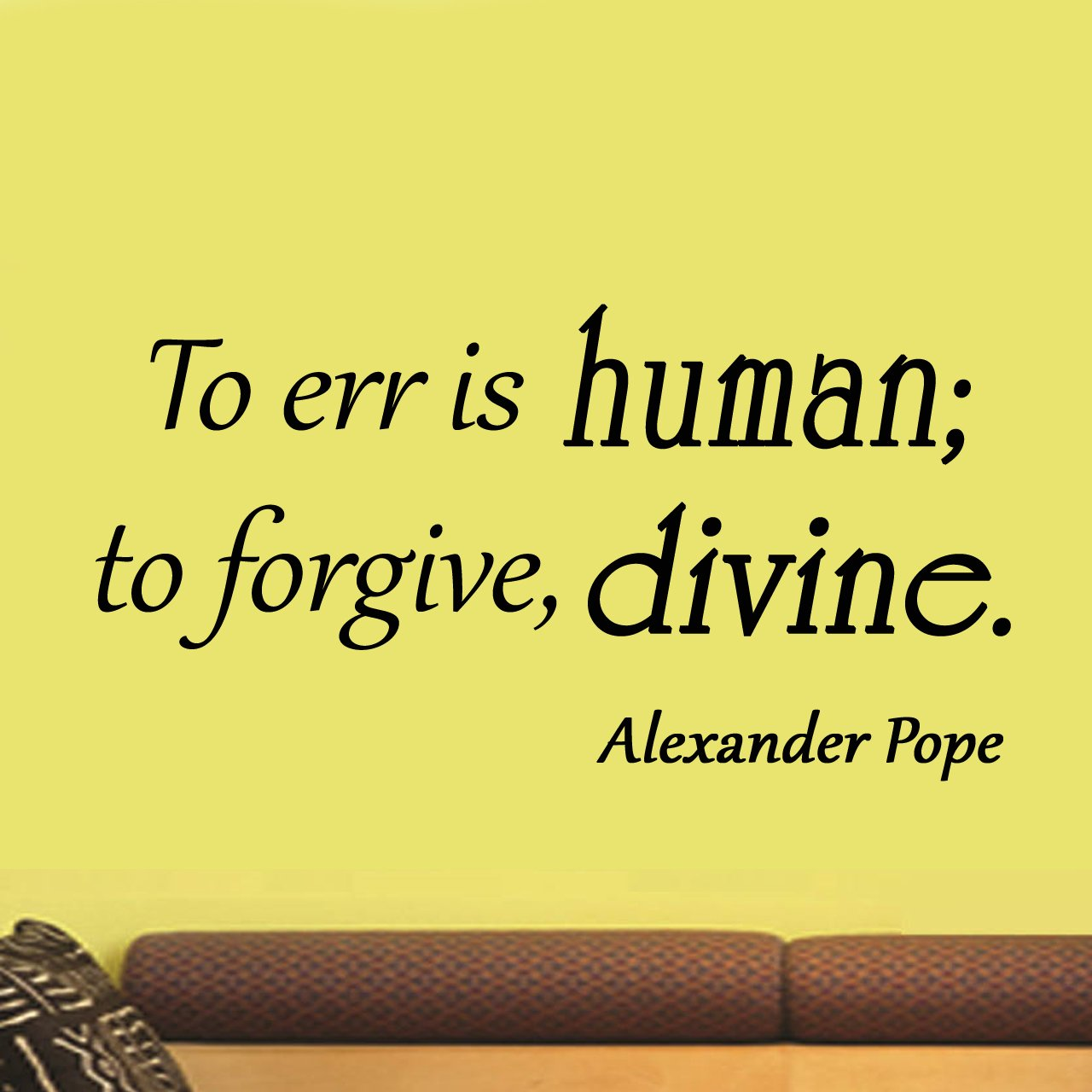 alexander pope quote to err is human to forgive divine wall decal  alexander pope quote to err is human to forgive divine wall decal home decor wall art stickers sayings amazon co uk diy tools