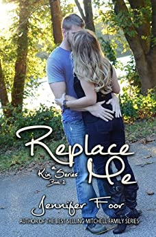 Replace Me (Kin Series Book 2) by [Foor, Jennifer]