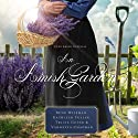 An Amish Garden Audiobook by Beth Wiseman, Vannetta Chapman, Kathleen Fuller, Tricia Goyer Narrated by Rebecca Gallagher