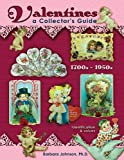 Valentines, A Collector's Guide, 1700s - 1950s, Identification & Values
