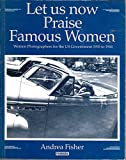 img - for Let Us Now Praise Famous Women: Women Photographers for the U.S. Government 1935 to 1944 book / textbook / text book