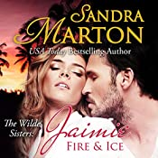 Jaimie: Fire and Ice : The Wilde Sisters, Book 2 | Sandra Marton