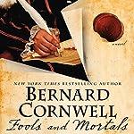 Fools and Mortals: A Novel | Bernard Cornwell