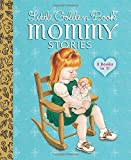 Little Golden Book Mommy Stories (Little Golden Book Favorites)