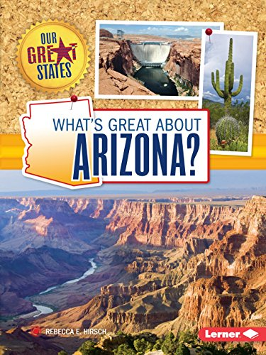 What's Great about Arizona? (Our Great (Sonoran Desert National Monument)